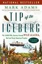 Tip-Of-The-Iceberg-My-3000-Mile-Journey-Around-Wild-Alaska-the-Last-Great-American-Frontier_9781101985120