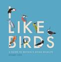 I-Like-Birds-A-Guide-to-Britains-Avian-Wildlife_9781787134171