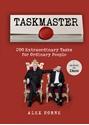 Taskmaster-200-Extraordinary-Tasks-for-Ordinary-People_9781785944680