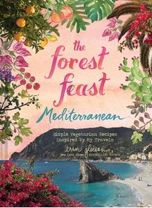 Forest Feast Mediterranean: Simple Vegetarian Recipes