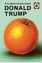 A-Ladybird-Book-About-Donald-Trump_9780241422724