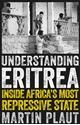 Understanding-Eritrea-Inside-Africas-Most-Repressive-State_9781787382282