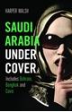 Saudi-Arabia-Undercover-Includes-Bahrain-Bangkok-and-Cairo_9781912049608