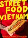 Street-Food-Vietnam-Noodles-Salads-Pho-Spring-Rolls-Banh-Mi-More_9781925811049