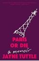 Paris-or-Die-A-Memoir_9781741176742