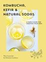 Kombucha-Kefir-Natural-Sodas-A-simple-guide-to-creating-your-own_9781925811377